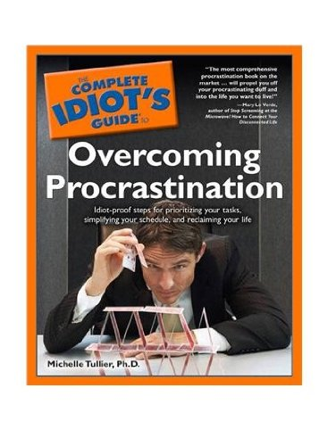 9780028636375: The Complete Idiot's Guide to Overcoming Procrastination