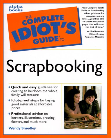 9780028636405: The Complete Idiots Guide to Scrapbooking: Smedley:Cig Scrapbooking