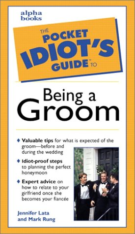9780028636498: The Pocket Idiot's Guide to Being A Groom