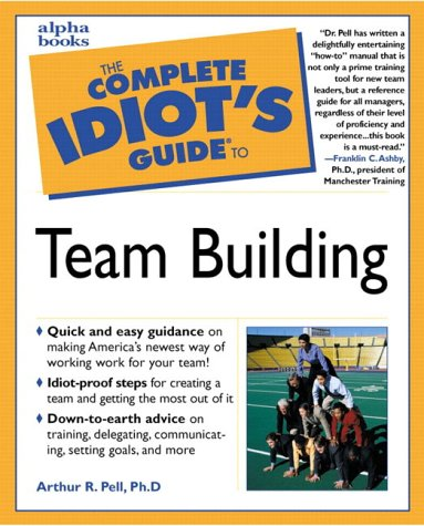 9780028636566: The Complete Idiot's Guide to Team Building (Complete Idiot's Guides (Lifestyle Paperback))