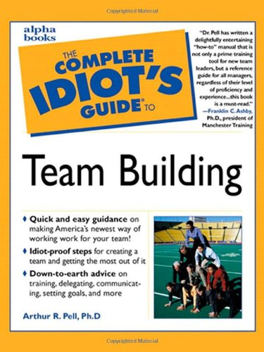 9780028636566: The Complete Idiot's Guide to Team Building