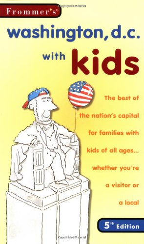 9780028636702: Frommer's Washington, D.C., with Kids, 5th Edition (With Kids)