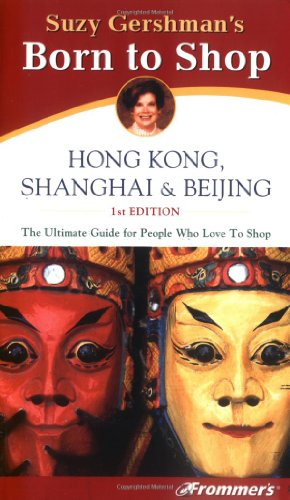 9780028636719: Frommer's Born To Shop: Hong Kong, Shanghai & Beijing