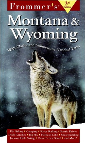 9780028636979: Frommer's Montana & Wyoming: With Glacier and Yellowstone National Parks (Frommer's Montana & Wyoming, 3rd ed)