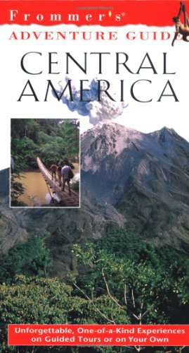 9780028637129: Frommer's Adventure Guides--Central America, 1st Edition (Frommer Other)