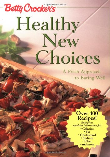 9780028637174: Betty Crocker's Healthy New Choices: A Fresh Approach to Eating Well