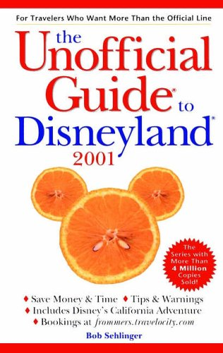 9780028637266: Unofficial Guide to Disneyland 2001 (Unofficial Guides)