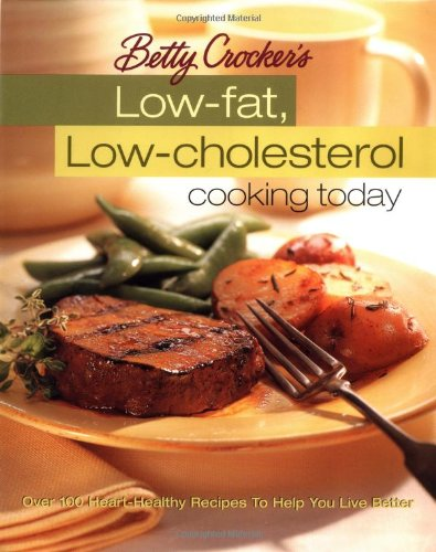 Betty Crocker's Low-Fat, Low-Cholesterol Cooking Today (Betty Crocker Cooking)