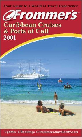 9780028637761: Frommer's Caribbean Cruises and Ports of Call 2001 (Frommer's Cruises)