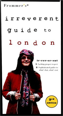9780028637877: Frommer's Irreverent Guide to London, 3rd Edition (Irreverent)