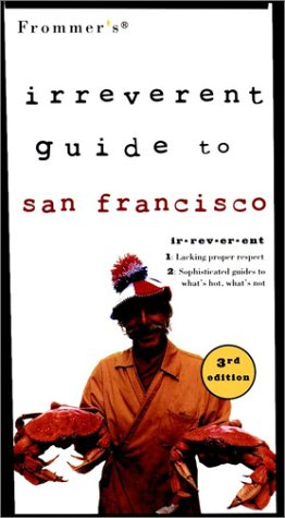 9780028637884: Frommer's Irreverent Guide to San Francisco, 3rd Edition (Irreverent)