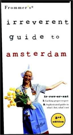 9780028637914: Frommer's Irreverent Guide to Amsterdam (Irreverent Guides)