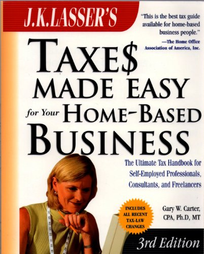 9780028638065: J. K. Lasser's Taxes Made Easy for Your Home-Based Business