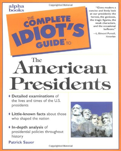 9780028638218: Complete Idiot's Guide to the American Presidents