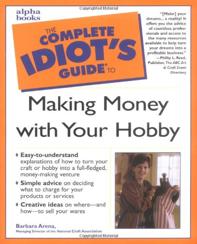 9780028638256: Complete Idiot's Guide to Making Money with Your Hobby
