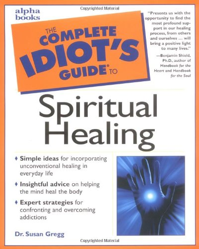 9780028638348: Complete Idiot's Guide to Spiritual Healing
