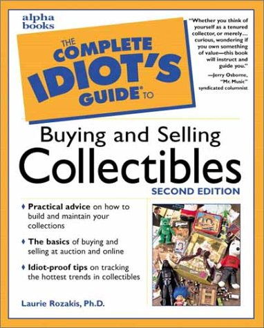 9780028638362: The Complete Idiot's Guide to Buying and Selling Collectibles, Second Edition (2nd Edition)