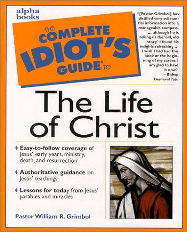 9780028638461: Complete Idiot's Guide to the Life of Christ