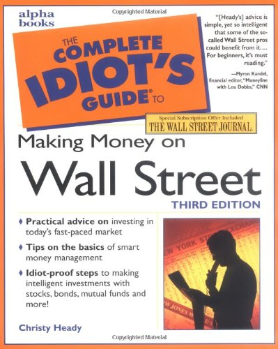 9780028638492: The Complete Idiot's Guide to Making Money on Wall Street, Third Edition (3rd Edition)