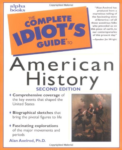 9780028638508: The Complete Idiot's Guide to American History