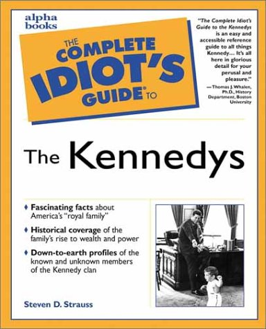 9780028638812: The Complete Idiot's Guide to the Kennedys