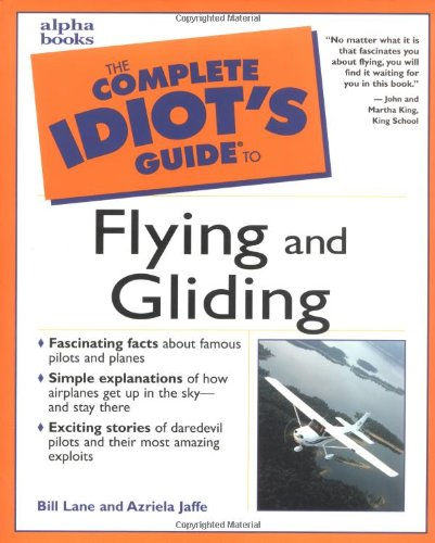 9780028638850: Complete Idiot's Guide to Flying and Gliding