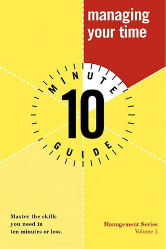 Ten Minute Guide to Managing Your Time (10 Minute Guides): Jeffery Davidson