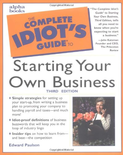 9780028638881: The Complete Idiot's Guide to Starting Your Own Business (Complete Idiot's Guides (Lifestyle Paperback))