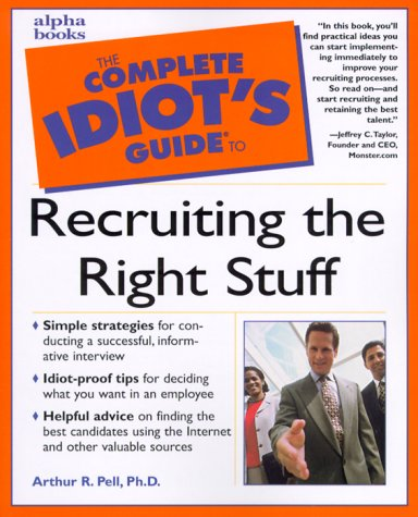 9780028639017: The Complete Idiot's Guide to Recruiting the Right Stuff