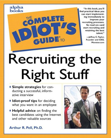 9780028639017: The Complete Idiot's Guide to Recruiting the Right Staff