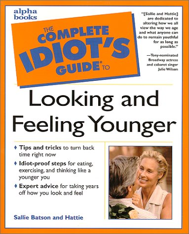 9780028639239: Complete Idiot's Guide to Looking and Feeling Younger