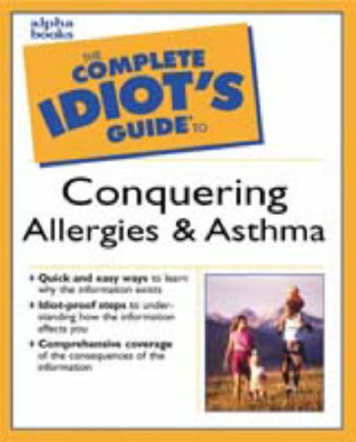 9780028639314: The Complete Idiot's Guide to Conquering Allergies and Asthma
