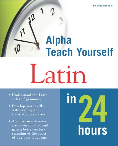9780028639321: Alpha Teach Yourself Latin in 24 Hours