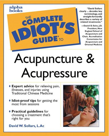 9780028639420: The Complete Idiot's Guide to Acupuncture and Acupressure