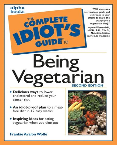 9780028639505: The Complete Idiot's Guide to Being a Vegetarian