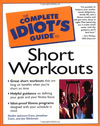 9780028639536: The Complete Idiot's Guide to Short Workouts