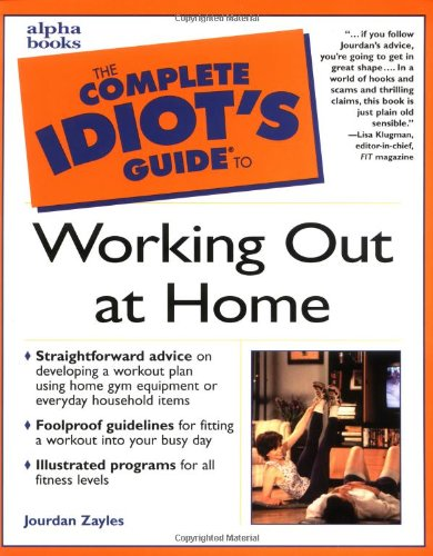9780028639598: The Complete Idiot's Guide to Working Out at Home