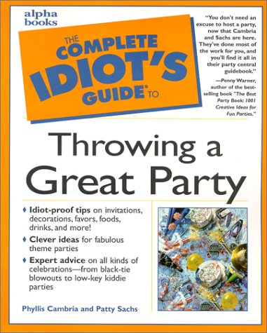 9780028639741: Complete Idiot's Guide to Throwing a Great Party