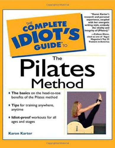 9780028639833: The Complete Idiot's Guide to Pilates Method