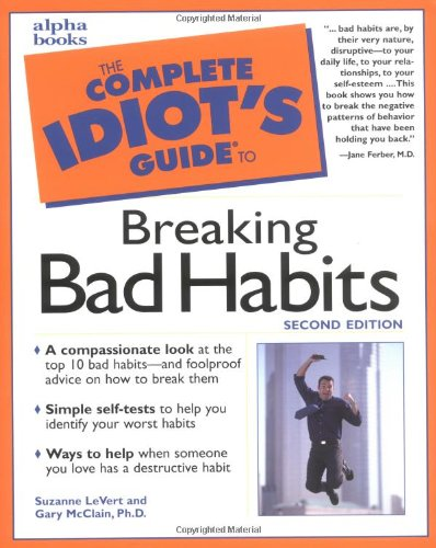 9780028639864: The Complete Idiot's Guide to Breaking Bad Habits (2nd Edition)