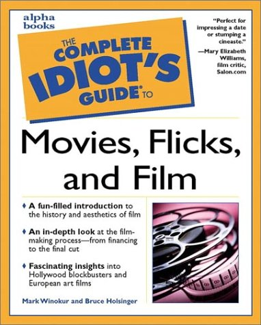 9780028639888: The Complete Idiot's Guide to Movies, Flicks, and Films