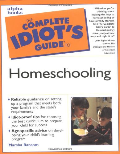 9780028639895: The Complete Idiot's Guide to Homeschooling