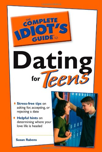 9780028639994: Complete Idiot's Guide to Dating for Teens