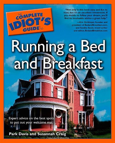 9780028640006: The Complete Idiot's Guide to Running Your Own Bed and Breakfast (American edition)