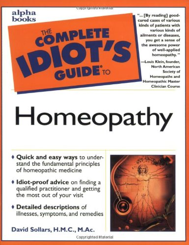 9780028640037: Complete Idiot's Guide to Homeopathy
