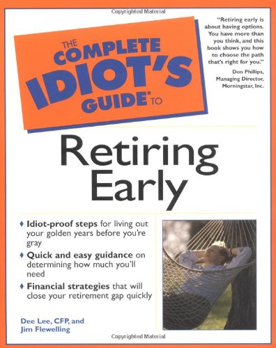 9780028640129: The Complete Idiot's Guide to Retiring Early