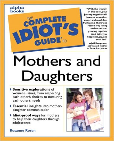 9780028641454: Complete Idiot's Guide to Mothers and Daughters