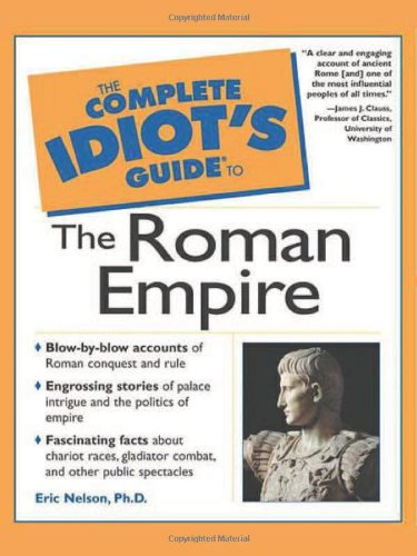 9780028641515: The Complete Idiot's Guide to the Roman Empire (Complete Idiot's Guides (Lifestyle Paperback))
