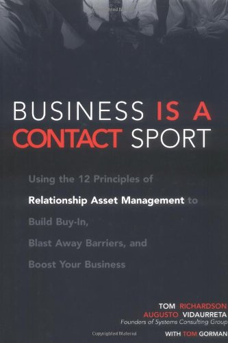 9780028641638: Business is a Contact Sport: Using the 12 Principles of Relationship Asset Management to Build Buy-in, Blast Away Barriers, and Boost Your Business
