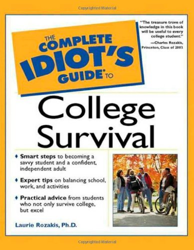 9780028641690: The Complete Idiot's Guide to College Survival (Complete Idiot's Guide To...)